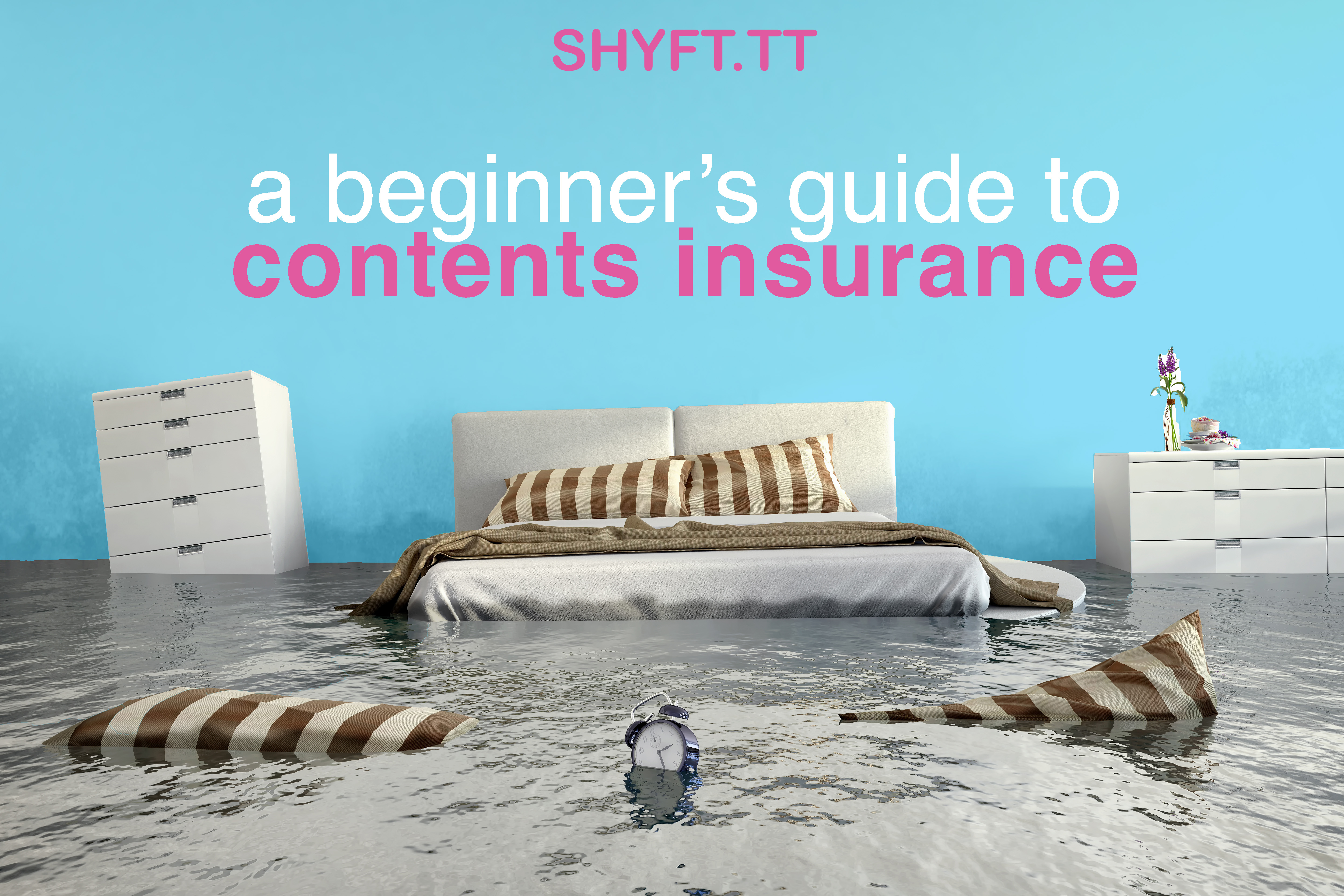 A beginner's guide to contents insurance in T&T - Shyft.tt